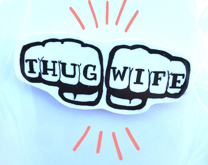 Thug Wife knuckles pin