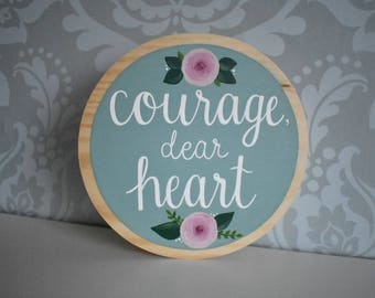 Courage, dear heart - Mini Wood Round Sign / Plaque // Hand painted // Wall sign decor // C.S. Lewis