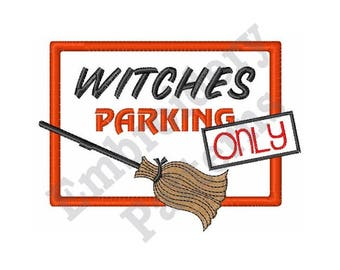 Witches Parking Only - Machine Embroidery Design - 4 X 4 Hoop, Halloween, Sayings, Humorous, Broom