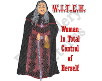 WITCH Woman In Total Control Of Herself - Machine Embroidery Design - 5 X 7 Hoop, Woman, Hag, Caldron, Witch, Potion, Halloween, Sayings
