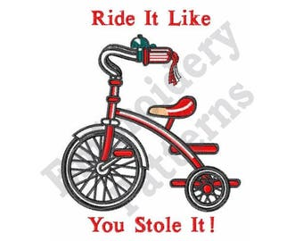 Ride It Like You Stole It! - Machine Embroidery Design