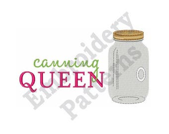 Canning Queen - Machine Embroidery Design - 5 X 7 Hoop, Jug, Container, Mason Jar, Sayings, Year-Round Gardener, Glass, Canning, Preserve