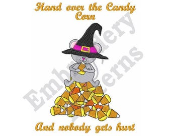 Hand Over The Candy Corn And Nobody Gets Hurt - Machine Embroidery Design - 5 X 7 Hoop, Halloween, Sayings, Mouse, Witch's Hat, Animal