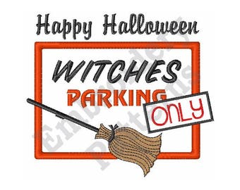 Happy Halloween - Machine Embroidery Design - 4 X 4 Hoop, Halloween, Sayings, Humorous, Witches Parking Only
