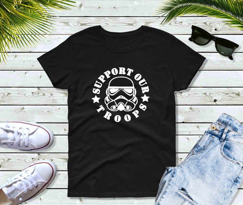 Star Wars Shirt Funny T-Shirt Support Our Troops image 0
