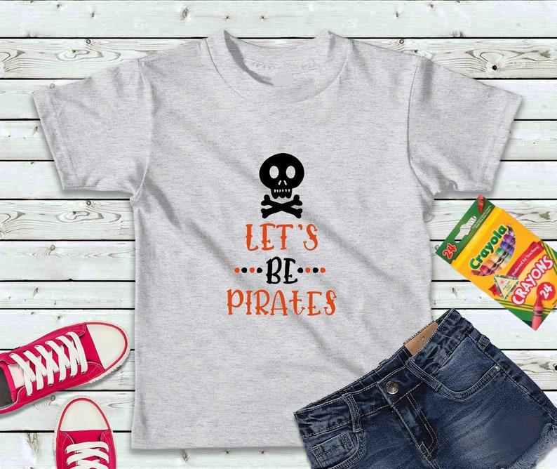 Let's Be Pirates Boys Shirt Kids Shirt image 0