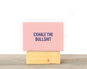Exhale the Bull Shitt