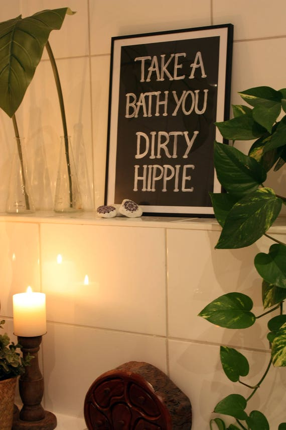 Take A Bath You Dirty Hippie   Poster   A3   Boho Art   Wall Decor   Gallery Wall   Wall Sign   Art Print   Quote   Housewarming Gift   Home by Etsy