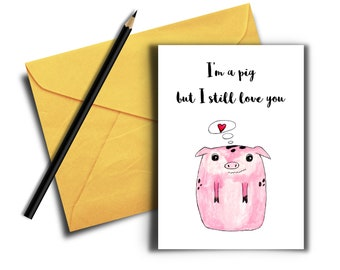 Sorry Pun Card, I still Love You Card, I'm Sorry, Printable Card, Digital Download, Pig Card, In Love With You, I'm a pig, Funny Sorry Card