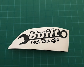 Built Not Bought Vinyl Decal / Wrench