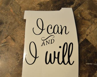 I Can And I Will Motivational Style Vinyl Decal / Get Going / Bathroom Mirror / Mirror / Window