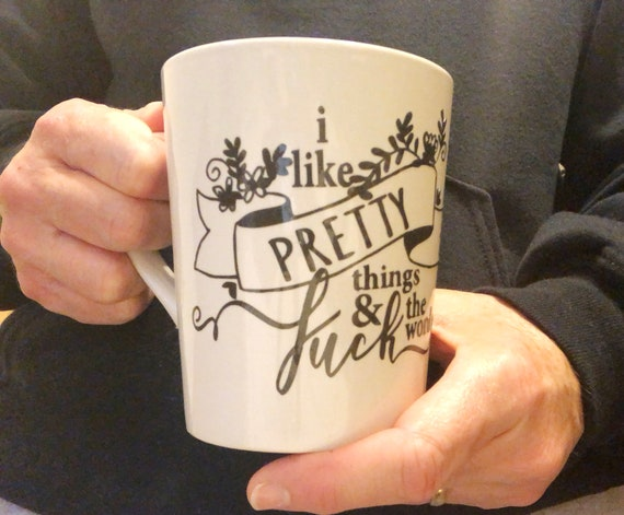 I Like Pretty Things Feminist Mug Gift For Her