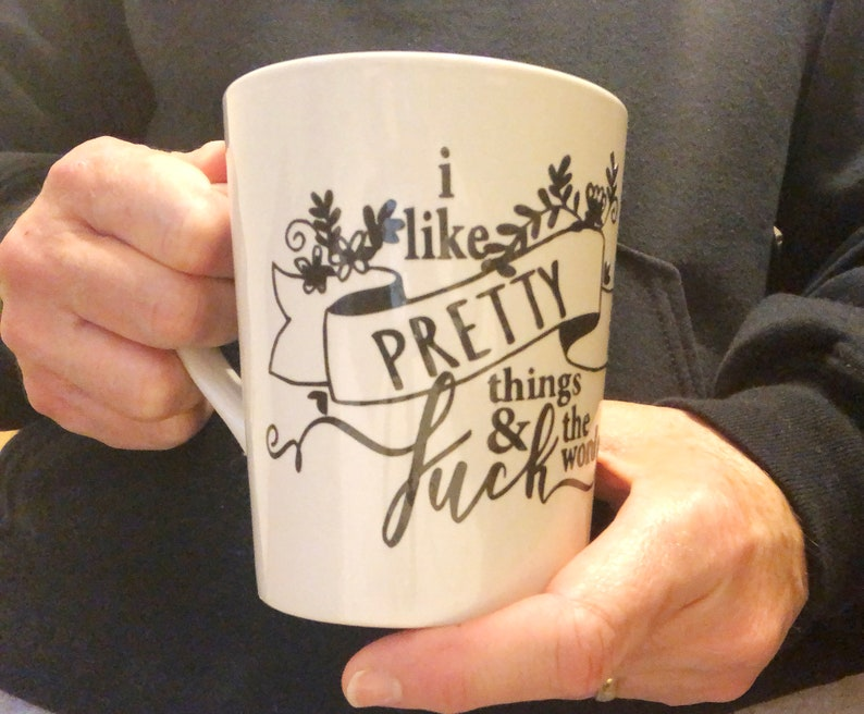 I Like Pretty Things Feminist Mug Gift For Her