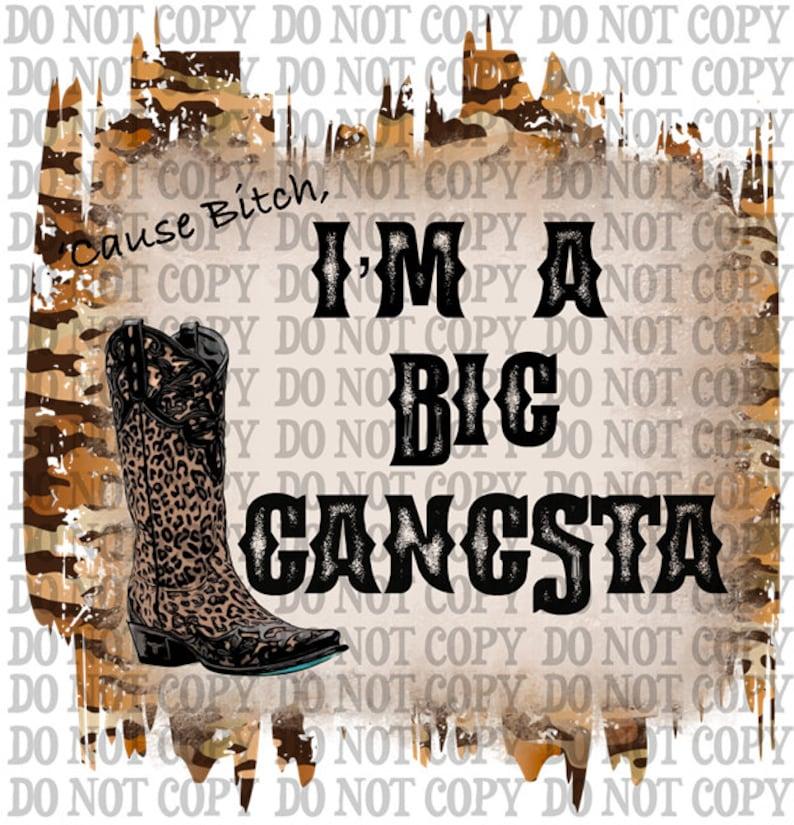 I/'m a big gangsta