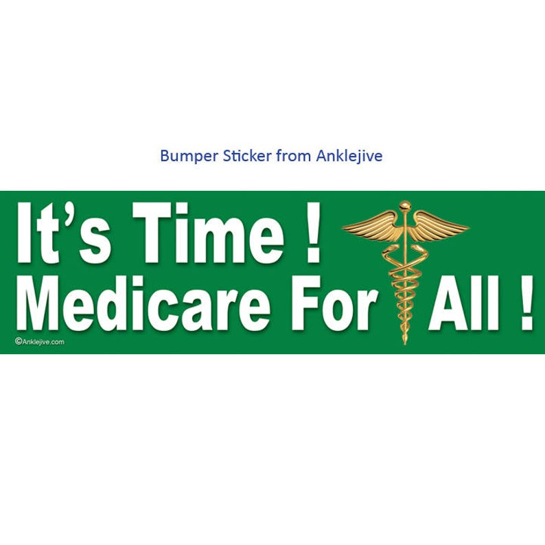 It's Time Medicare For All  Liberal Progressive image 0