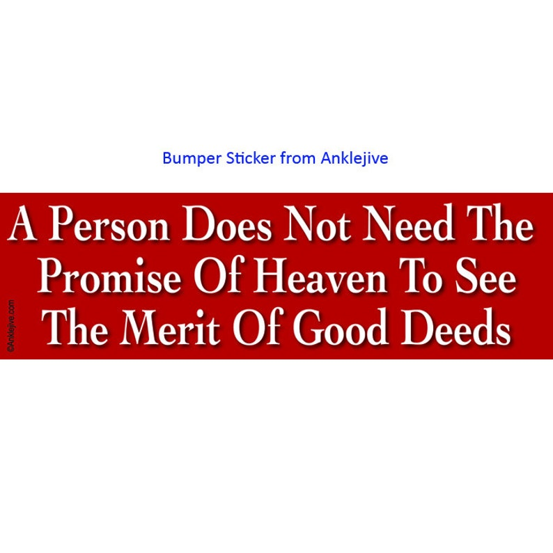 A Person Does Not Need The Promise Of Heaven To See The Merit image 0
