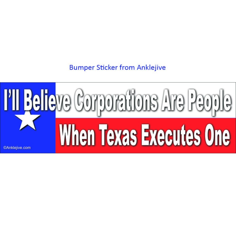 I'll Believe Corporations Are People When Texas Executes image 0