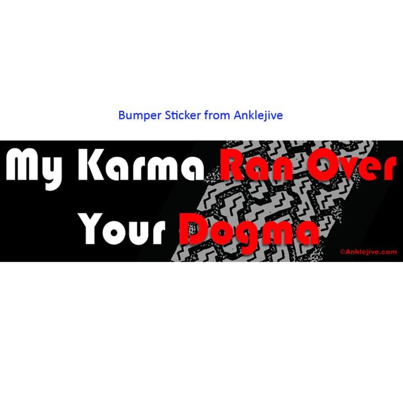 My Karma Ran Over Your Dogma  Progressive Liberal UV-Coated image 0