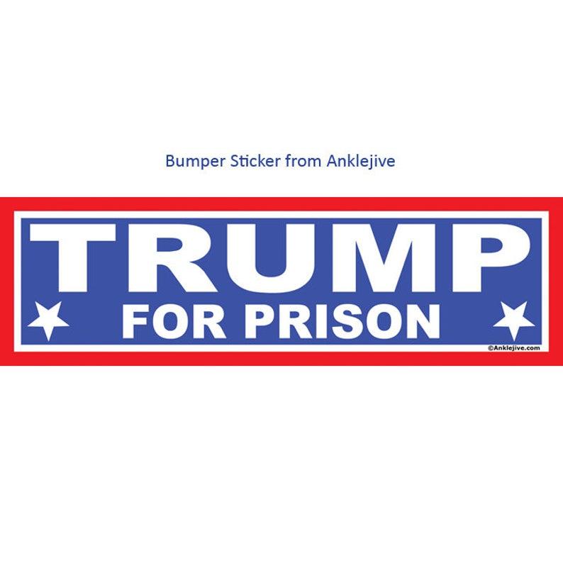 Trump For Prison  Anti-Trump Anti-GOP UV-Coated image 0