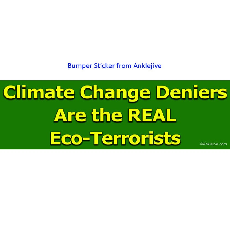 Climate Change Deniers Are The Real Eco-Terrorists  image 0