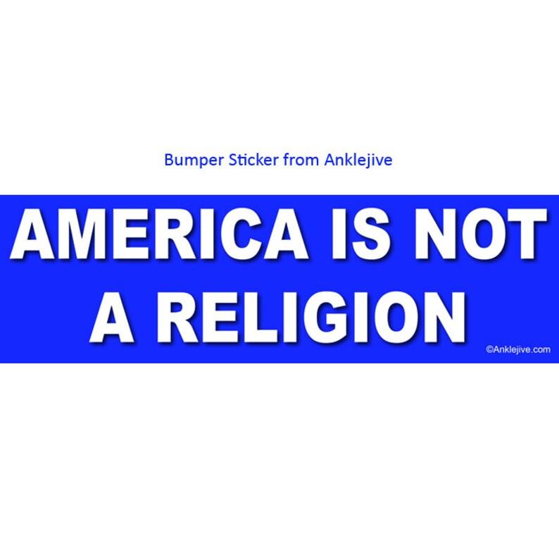 AMERICA Is Not A Religion  Progressive Liberal Bumper image 0