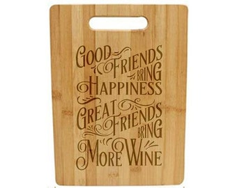 Laser Engraved Cutting Board - 054 - Good friends bring happiness