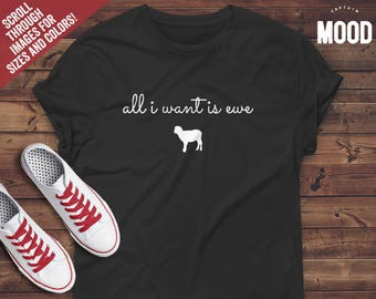 f82775e43 All I Want Is Ewe T-Shirt, sheep shirt, sheep gifts, I love ewe shirt ,  sheep gifts mom, funny sheep, sheep t shirt, black sheep tshirt,