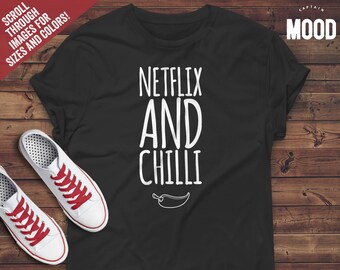 Netflix and Chilli t-shirt tee // funny t-shirts / Netflix and Chili / Netflix and Chill / chef t-shirt / chilli lover / funny chilli shirt
