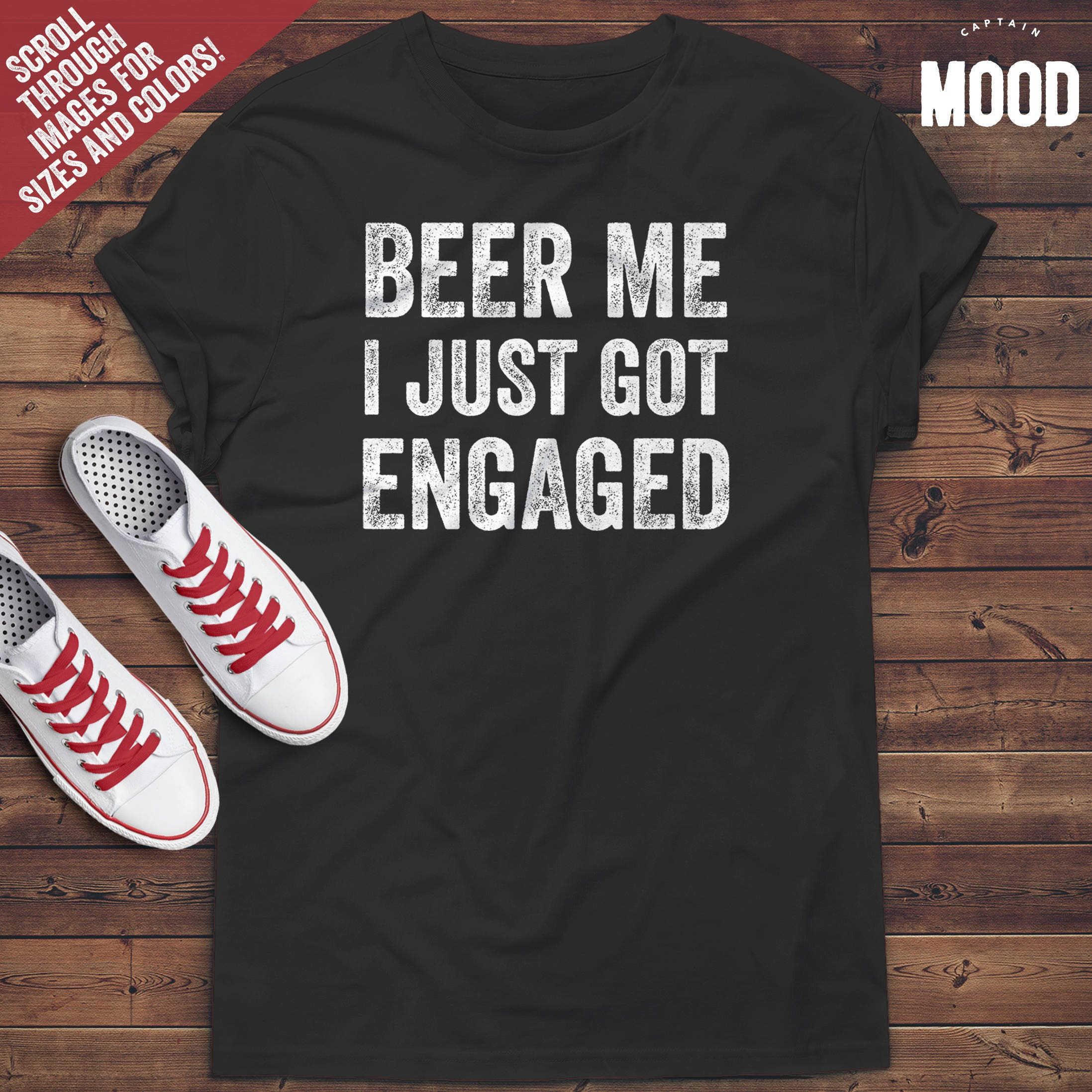 Just Got Engaged Now What: Beer Me I Just Got Engaged T-Shirt Engagement T-shirt