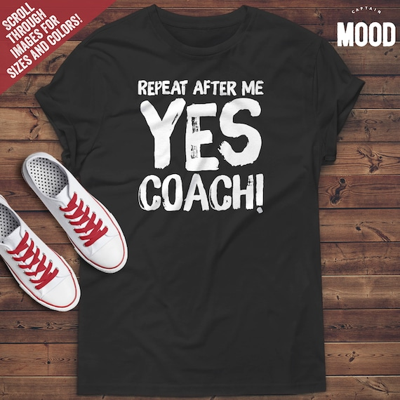 Wiederholen Sie Nach Mir Ja Trainer T Shirt Lustige Trainer Shirt Trainer T Shirt Lustige Trainer Geschenk Lustige Trainer Shirt Schwimmen