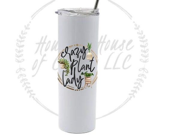 Crazy Plant Lady Tumbler, Green Thumb Tumbler, Gift for Plant Lover