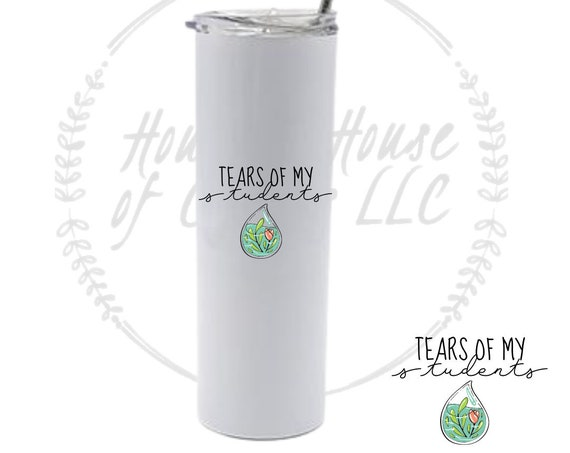 Tears of My Students Tumbler, Funny Teacher Appreciation Gift, Teacher Tumbler, Sarcastic Teacher Tumbler