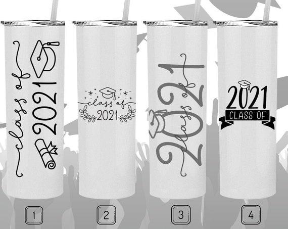 Class of 2021 Tumbler, Graduate Gift, Graduate Tumbler, Graduating 2021 Cup, Graduate Gift
