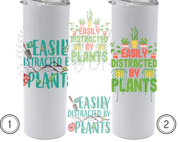 Easily Distracted By Plants Tumbler, Funny Plant Gift, Funny Plant Tumbler, Funny Cup