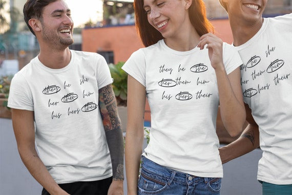 Gender Pronouns Shirt, Pronoun Shirt, Them, They, Their, Him, He, His, Hers, Her, She, Non Gender Conforming