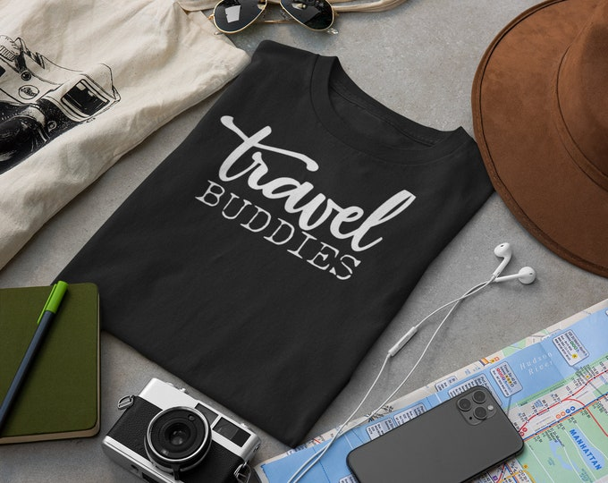 Travel Buddies Shirts, Travel Buddy, Travel Friends, Best Friends Travel, Travel Shirt, Travel Shirts, Vacation Shirts, Vacation Shirt
