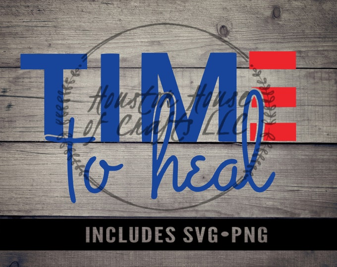 Time to Heal SVG, Time to Heal Png, Biden and Harris SVG, Kamala Harris Svg, Joe Biden Svg