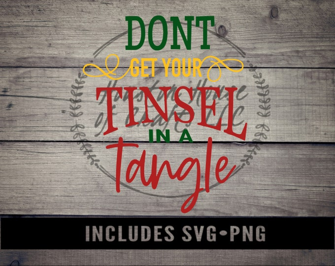 Dont Get Your Tinsel in a Tangle Svg, Dont Get Your Tinsel in a Tangle png