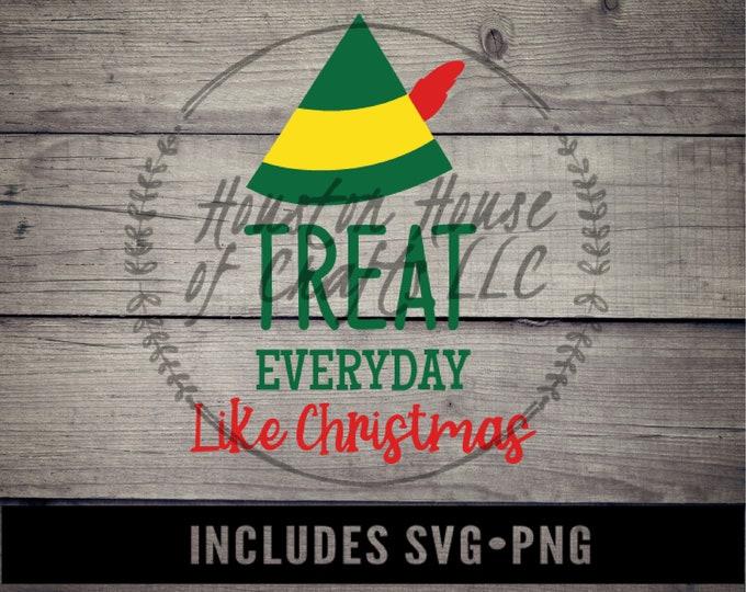 Treat Everyday like Christmas Svg, Elf Movie Svg, Christmas Png, Christmas Svg, Elf Movie Svg, Treat Everyday like Christmas Png,