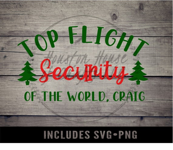 Top flight security of the world svg, Friday after next svg, top flight svg file,Christmas SVG, Friday after next png, top flight png
