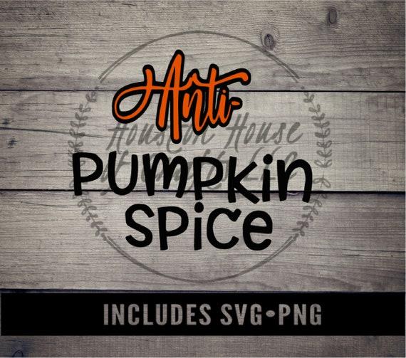 Anti Pumkin Spice Svg, Anti Pumkin Png