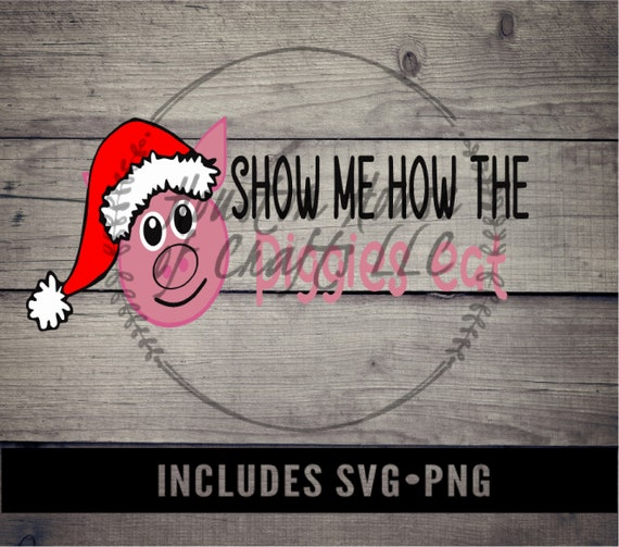 Show Me How the Piggies Eat Png, Show me How the Piggies Eat Svg,A Christmas Story Svg, A Christmas Story Png,