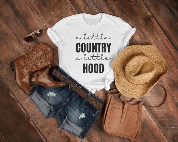 A Little Country, A Little Hood Shirt, Southern Shirt, Southern Tee, County Tee, Country Shirt