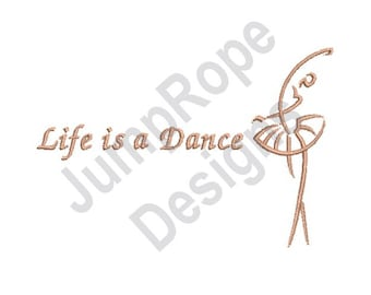Life Is A Dance - Machine Embroidery Design