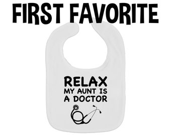 Relax My Aunt Is A Doctor Baby Bib
