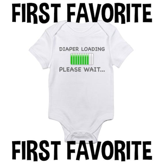 Baby Shower Gift Mother/'s Day Gift Easter Gift New Baby Gift Diaper Loading Please Wait Onesie Birthday Gift Best Onesie Funny Onesie