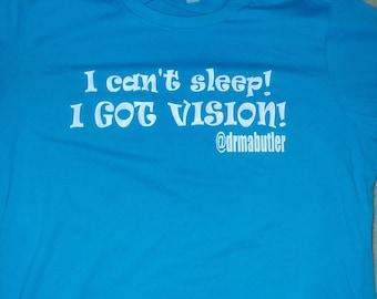 I Can't Sleep! I Got Vision!