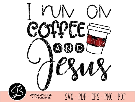 i run on svg mom life svg coffee quote svg jesus svg faith
