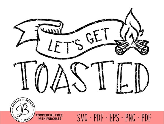 Toasted Svg Smores Svg Camping Svg Camping Quote Svg Camp Etsy
