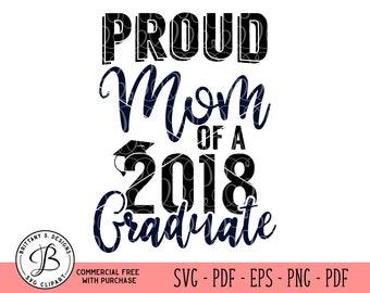 Graduation SVG, 2018 Grad SVG, Proud Mom SVG, Mom graduate svg, Graduate cut files, svg files, silhouette cameo svg